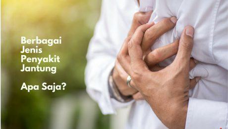 berbagai jenis penyakit jantung