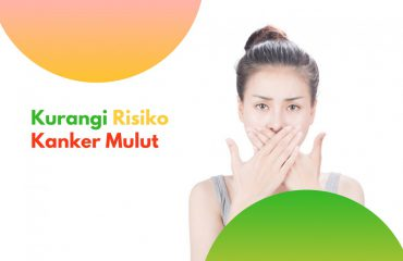 kurangi risiko kanker mulut