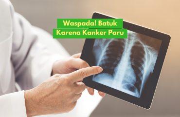 batuk karena kanker paru-paru